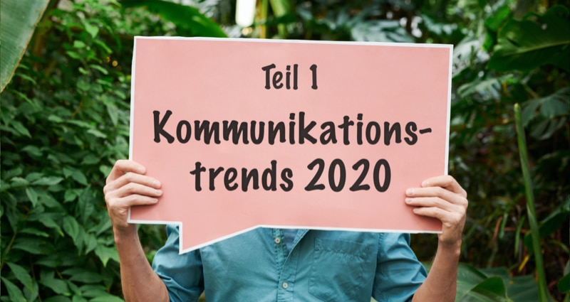 Blogpost: Kommunikationstrends 2020: Was in der digitalen Kommunikation wichtig wird
